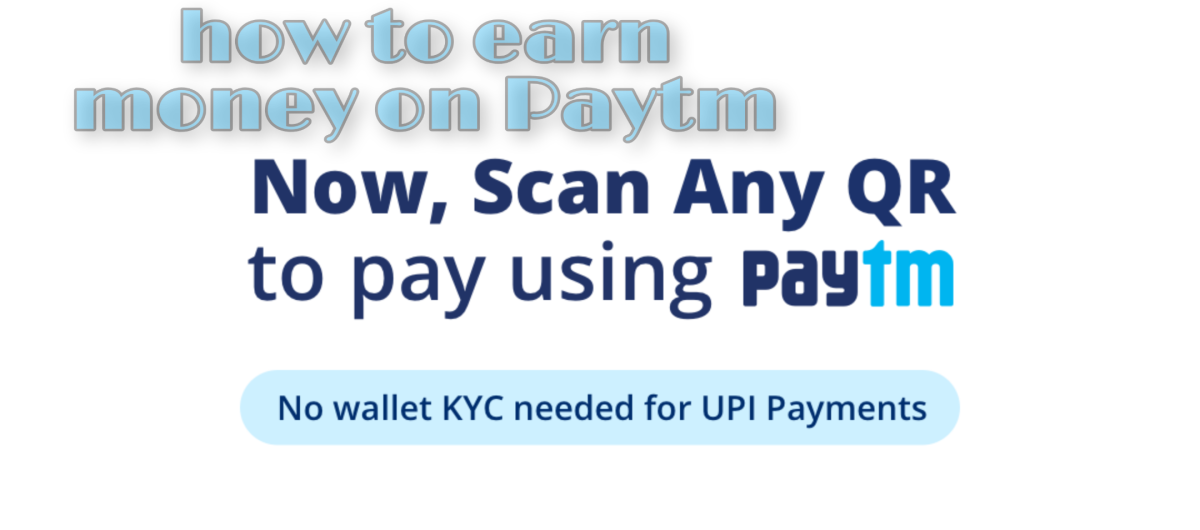 How to earn money on Paytm (easy and simple)
